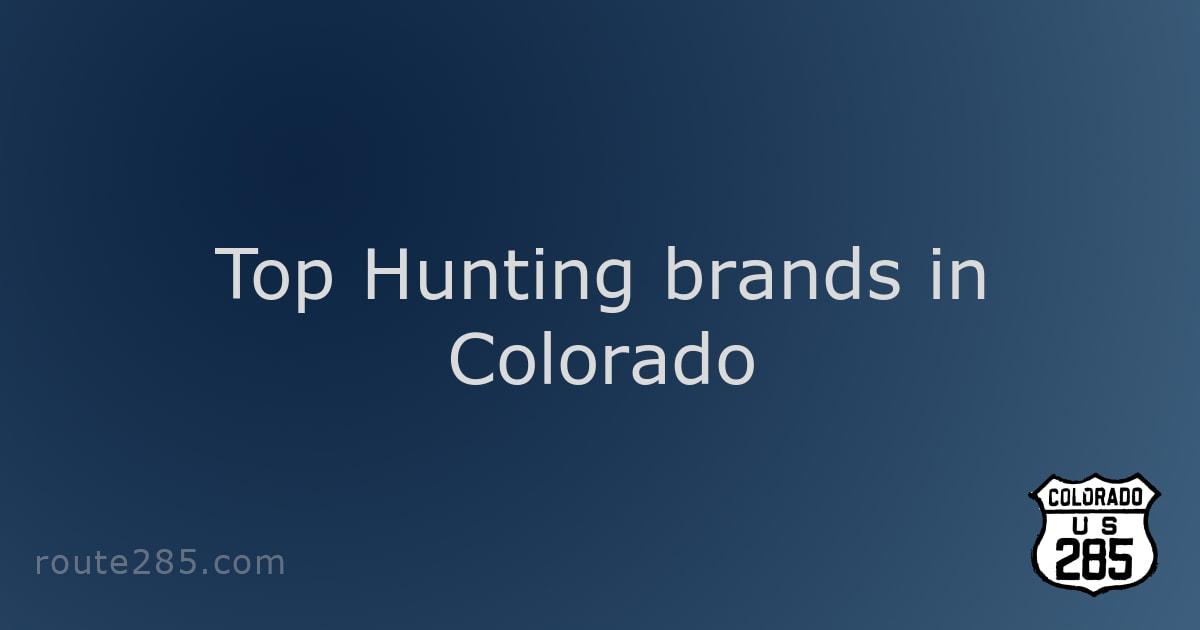 Top Hunting brands in Colorado