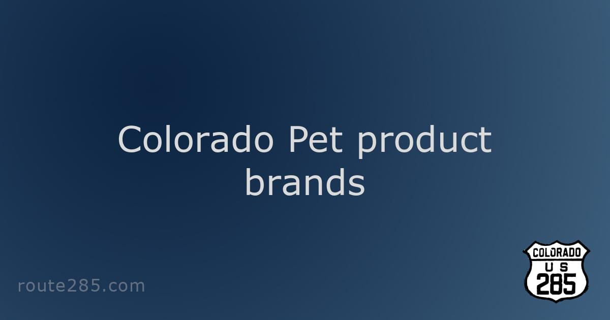 Colorado Pet product brands