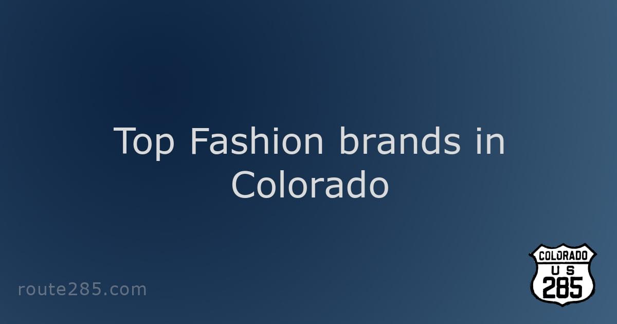 Top Fashion brands in Colorado