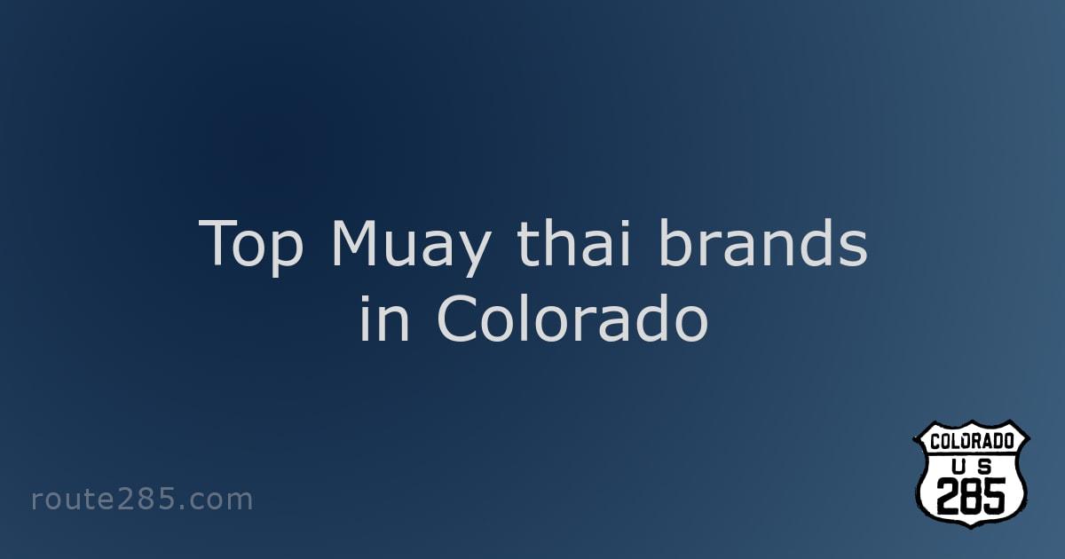 Top Muay thai brands in Colorado