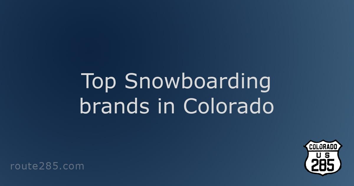 Top Snowboarding brands in Colorado