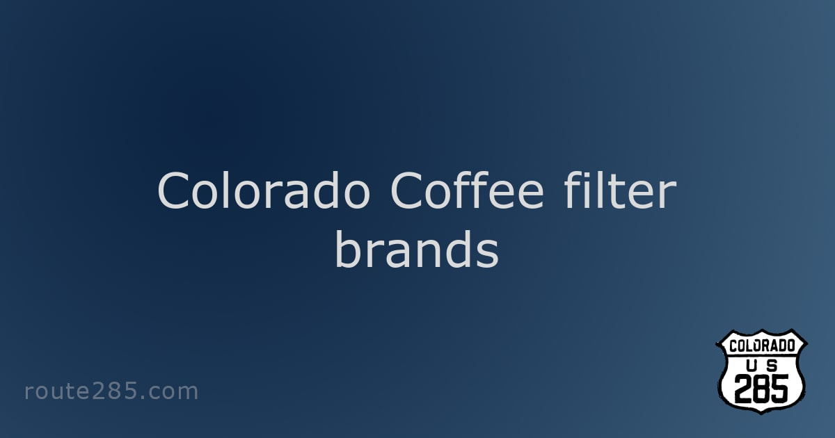 Colorado Coffee filter brands
