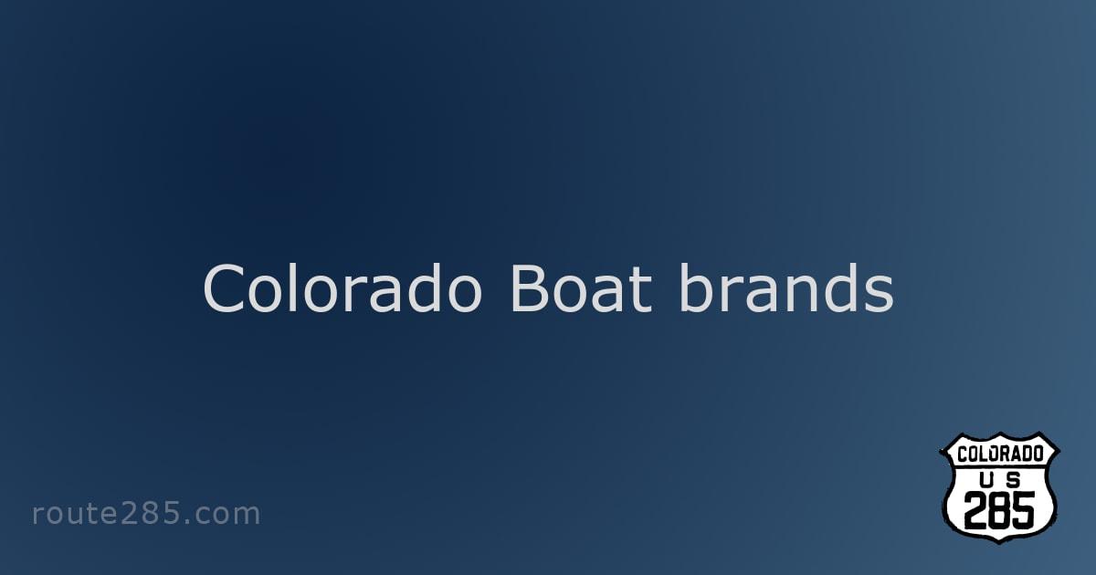 Colorado Boat brands
