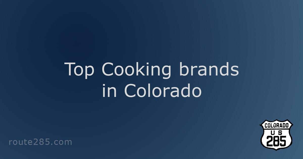 Top Cooking brands in Colorado