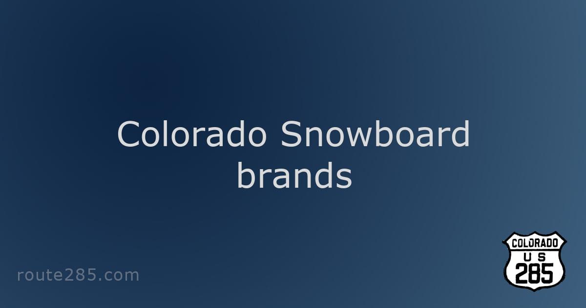 Colorado Snowboard brands