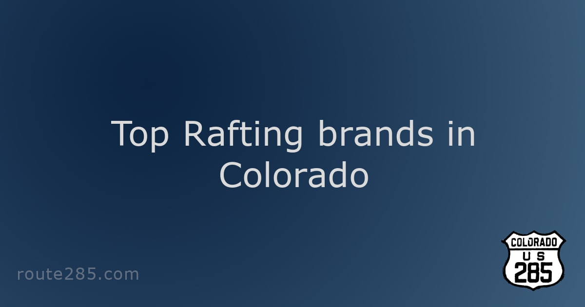 Top Rafting brands in Colorado