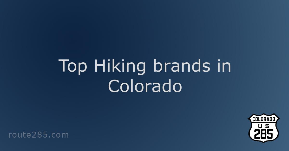 Top Hiking brands in Colorado