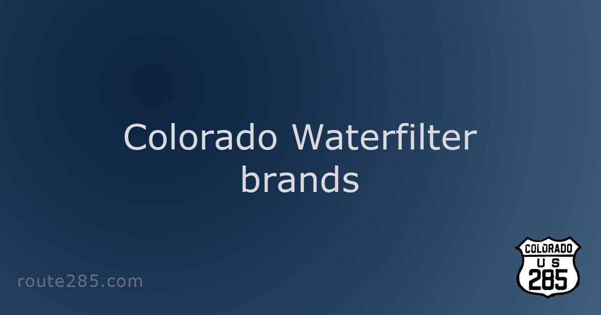 Colorado Waterfilter brands