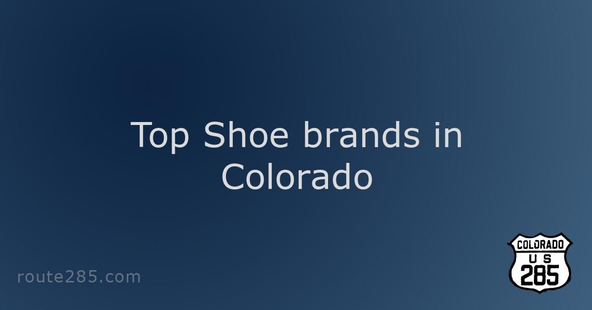 Top Shoe brands in Colorado