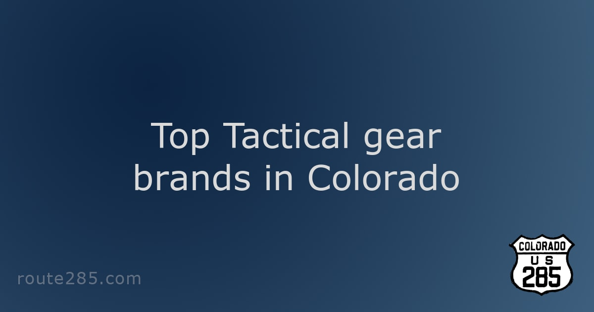 Top Tactical gear brands in Colorado
