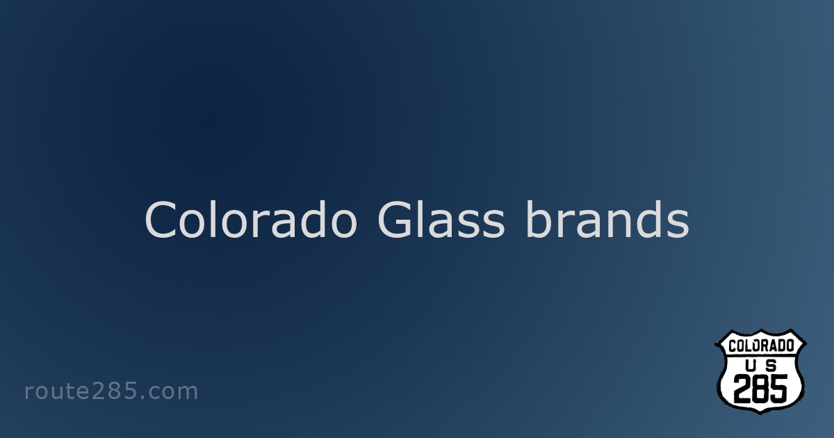 Colorado Glass brands